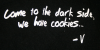 T-Shirt Come to the dark side, we have cookies - V.png